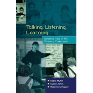 Talking, Listening and Learning: Effective Talk in the Primary Classroom (BOK)