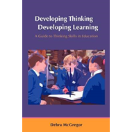 Developing Thinking, Developing Learning: A Guide to Thinking Skills in Education (BOK)