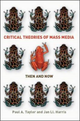 Critical Theories of Mass Media: Then and Now (BOK)