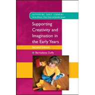 Supporting Creativity and Imagination in the Early Years (BOK)
