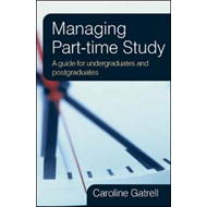 Managing Part-time Study: A Guide for Undergraduates and Postgraduates (BOK)