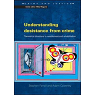 Understanding Desistance from Crime: Emerging Theoretical Directions in Resettlement and Rehabilitat (BOK)