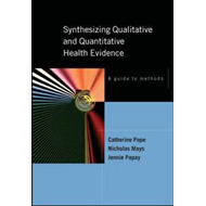 Synthesizing Qualitative and Quantitative Health Research: A Guide to Methods (BOK)