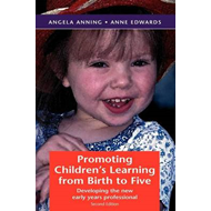 Promoting Children's Learning from Birth to Five: Developing the New Early Years Professional (BOK)