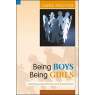 Being Boys, Being Girls: Learning Masculinities and Femininities (BOK)