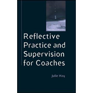 Reflective Practice and Supervision for Coaches (BOK)