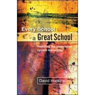 Every School a Great School: Realizing the Potential of System Leadership (BOK)