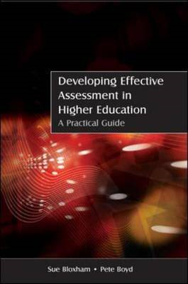Developing Effective Assessment in Higher Education: A Pract (BOK)
