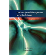 Leadership and Management in the Early Years: From Principle (BOK)