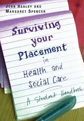 Surviving Your Placement in Health and Social Care: A Student Handbook (BOK)