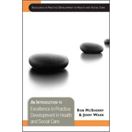 An Introduction to Excellence in Practice Development in Health and Social Care (BOK)