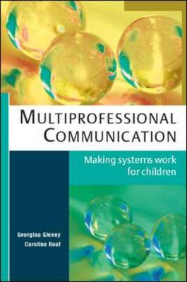 Multiprofessional Communication: Making Systems Work for Chi (BOK)