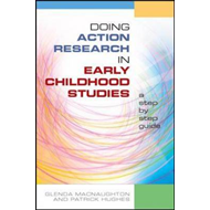 Doing Action Research in Early Childhood Studies: A step-by- (BOK)