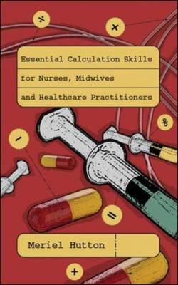 Essential Calculation Skills for Nurses, Midwives and Health (BOK)