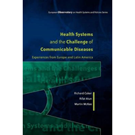 Health Systems and the Challenge of Communicable Diseases: Experiences from Europe and Latin America (BOK)