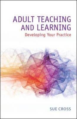 Adult Teaching and Learning: Developing Your Practice (BOK)