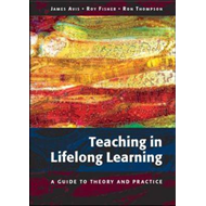 Teaching in Lifelong Learning: A Guide to Theory and Practice (BOK)
