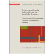 Entrepreneurialism in Universities and the Knowledge Economy: Diversification and Organisational Cha (BOK)