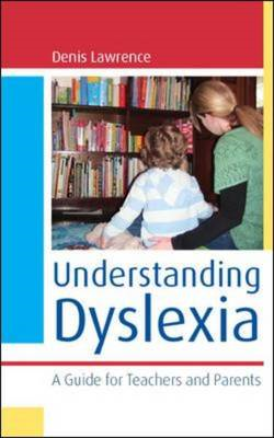 Understanding Dyslexia: A Guide for Teachers and Parents (BOK)