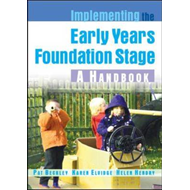 Implementing the Early Years Foundation Stage: A Handbook (BOK)