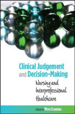 Clinical Judgement and Decision-Making in Nursing and Inter- (BOK)