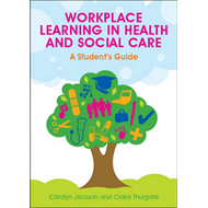 Workplace Learning in Health and Social Care: A Student's Gu (BOK)