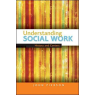 Understanding Social Work: History and Context (BOK)