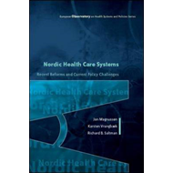 Nordic Health Care Systems: Recent Reforms and Current Policy Challenges (BOK)