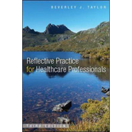 Reflective Practice for Healthcare Professionals (BOK)