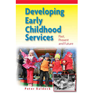 Developing Early Childhood Services: Past, Present and Future (BOK)