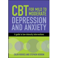 CBT for Mild to Moderate Depression and Anxiety (BOK)