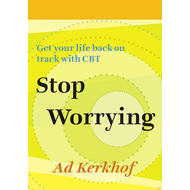 Stop Worrying: Get Your Life Back on Track with CBT (BOK)