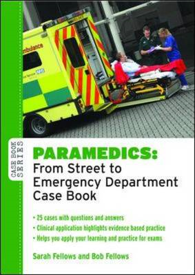 Paramedics: From Street to Emergency Department Case Book (BOK)
