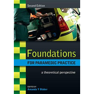Foundations for Paramedic Practice: A Theoretical Perspectiv (BOK)