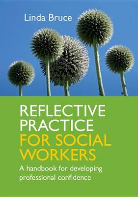 Reflective Practice for Social Workers: A Handbook for Devel (BOK)