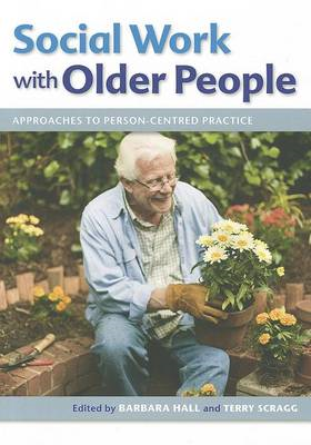 Social Work with Older People: Approaches to Person-Centred (BOK)