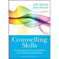 Counselling Skills: A Practical Guide for Counsellors and He (BOK)
