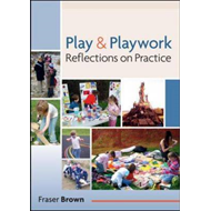 Play and Playwork: 101 Stories of Children Playing (BOK)