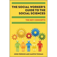 Social Worker's Guide to the Social Sciences: Key Concepts (BOK)