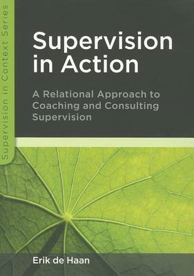 Supervision in Action: A Relational Approach to Coaching and Consulting Supervision (BOK)