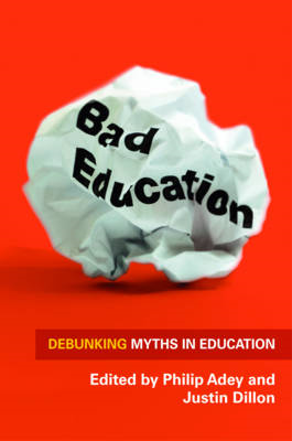 Bad Education: Debunking Myths in Education (BOK)
