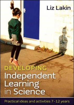 Developing Independent Learning in Science: Practical ideas (BOK)