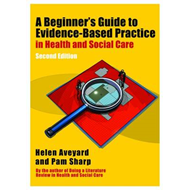 Beginner's Guide to Evidence-Based Practice in Health and So (BOK)