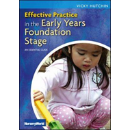 Effective Practice in the EYFS: An Essential Guide (BOK)