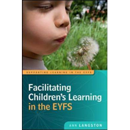 Facilitating Children's Learning in the EYFS (BOK)