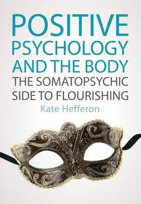 Positive Psychology and the Body: The somatopsychic side to (BOK)