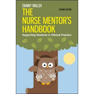 Nurse Mentor's Handbook: Supporting Students in Clinical Pra (BOK)