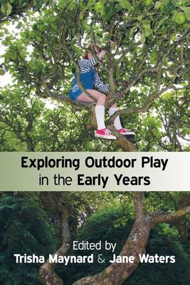 Exploring Outdoor Play in the Early Years (BOK)