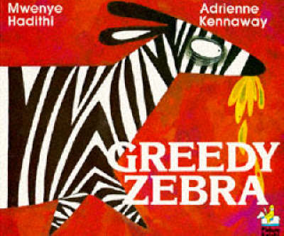 African Animal Tales: Greedy Zebra (BOK)