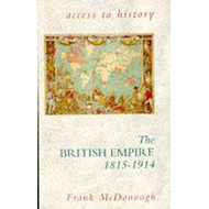 Access To History: The British Empire, 1815-1914 (BOK)